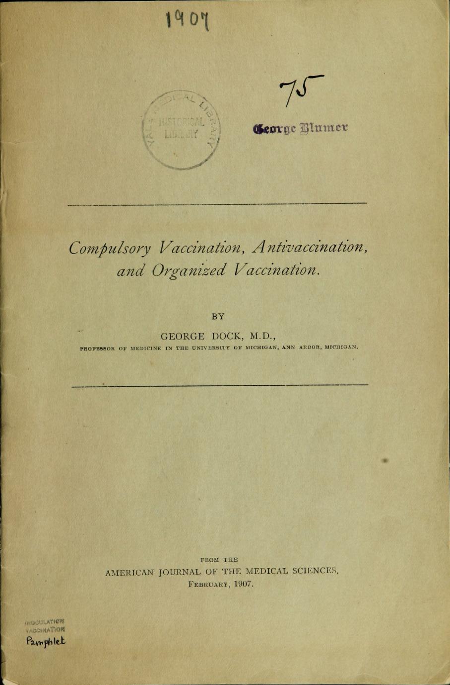 """乔治码头,""""强制免疫,Antivaccination,并组织接种,""""美国杂志的医学科学,1907年2月。"""