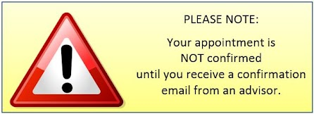 PLEASE NOTE: Your appointment is NOT confirmed until you receive a confirmation email from an advisor.