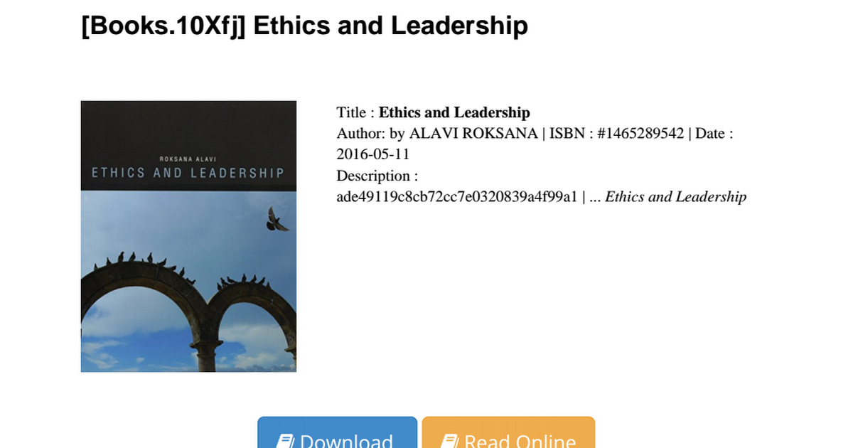 ethics and leadership Ethical leadership cannot be discussed without considering the concept of ethics first the idea of ethical behavior can be different depending on when.