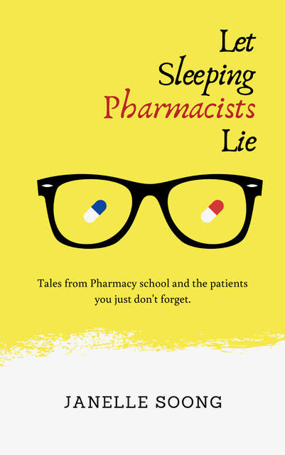Yellow book cover for Let Sleeping Pharmacists Lie by Janelle Soong