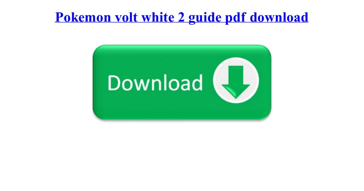 Pokemon volt white 2 guide pdf download