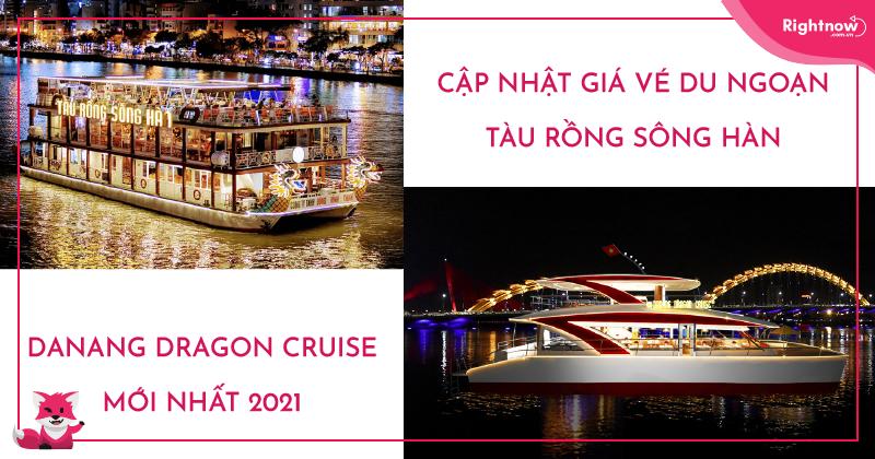 Cập nhật giá vé du ngoạn Tàu Rồng Sông Hàn mới nhất tháng 05/2021