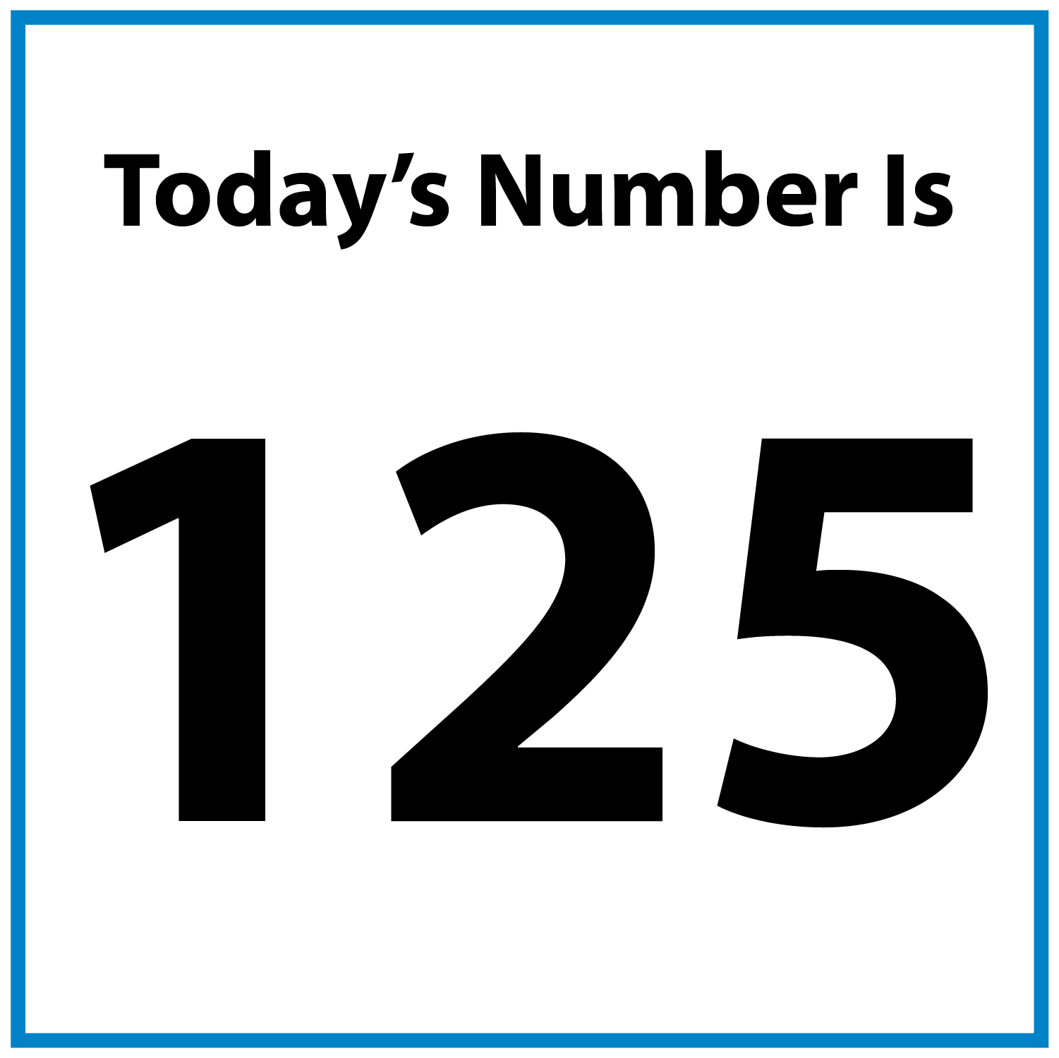 Today's number is 125.