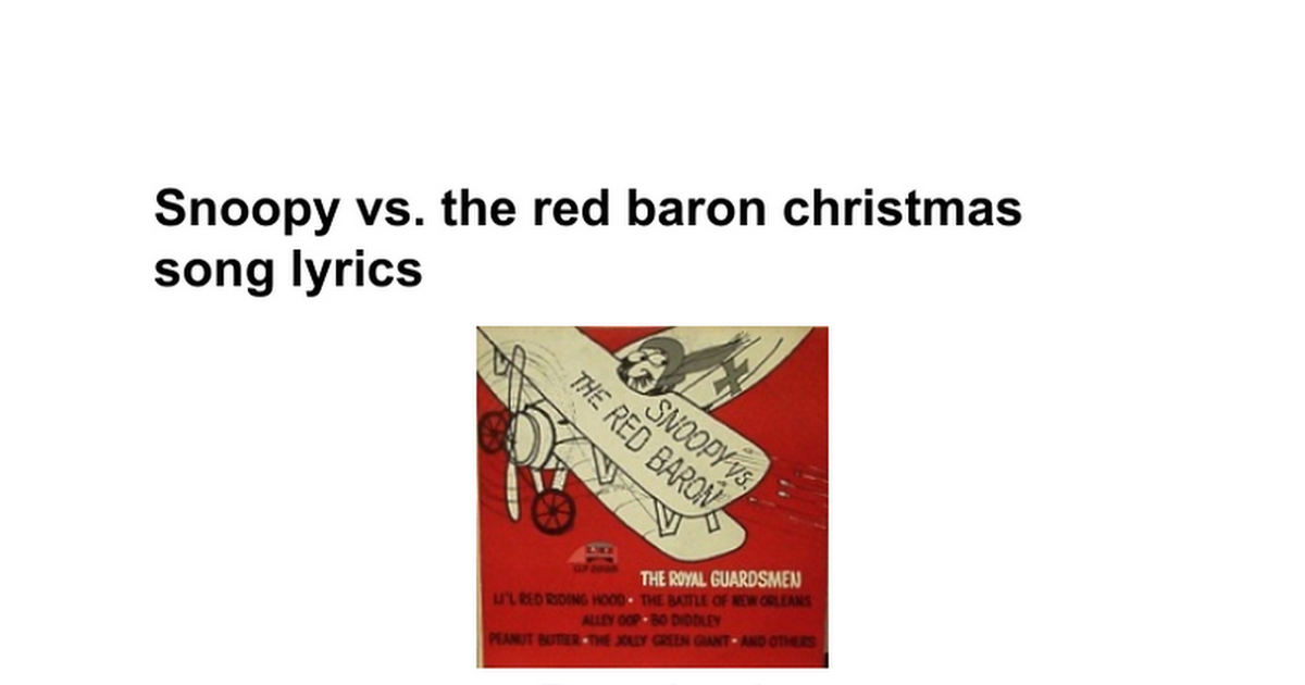 snoopy vs the red baron christmas song lyrics google docs - Snoopy Red Baron Christmas Song