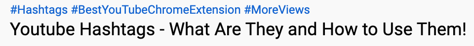 Youtube takes the first three hashtags (here, from vidlQ's video) and displays them above the title.