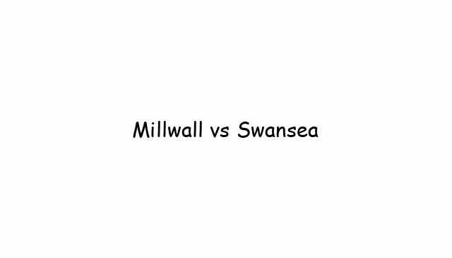 Millwall vs Swansea