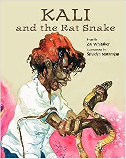 Kali And the Rat Snake: Zai Whitaker, Srividya Natarajan ...