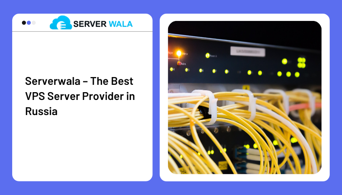 Serverwala Review: Buy the Best VPS in Russia to Grow Your Online Business 8