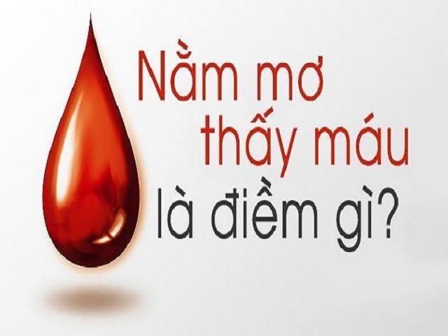 Mỗi giấc mơ thấy máu sẽ mang ý nghĩa khác nhau