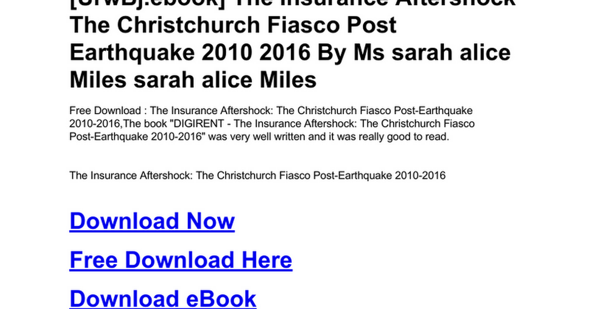 The Insurance Aftershock The Christchurch Fiasco Post Earthquake