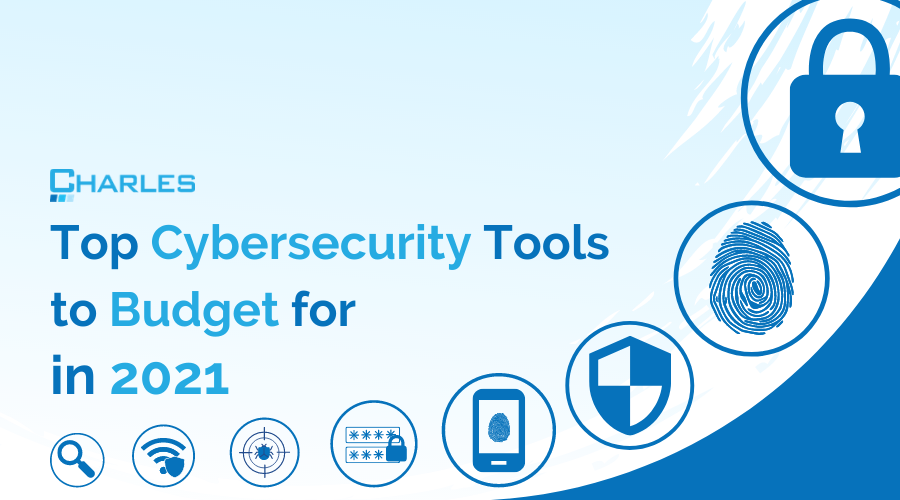 Top Security Tools to Budget for in 2021