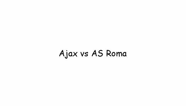 Ajax vs AS Roma