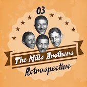 The Mills Brothers Retrospective, Vol. 3