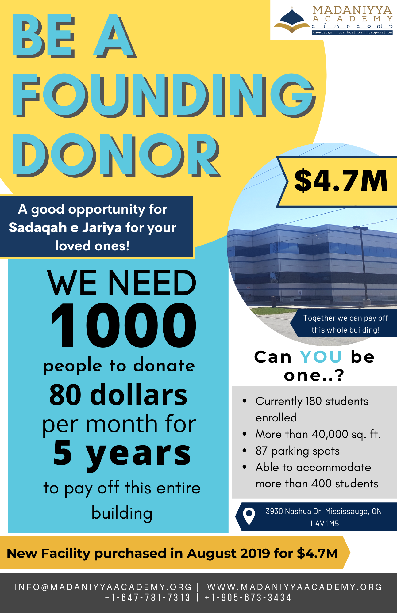 We need 1000 donors to donate $5000 each over the period of 5 years. This will help pay off the building in full Inshallah within 5 years. Donate and earn the reward of Thousands of students who will read Quran Hadith and peactise deen forever. Realize the potential and imagine your reward.