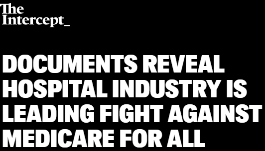 Intercept: Documents reveal hospital industry is leading fight against Medicare for All