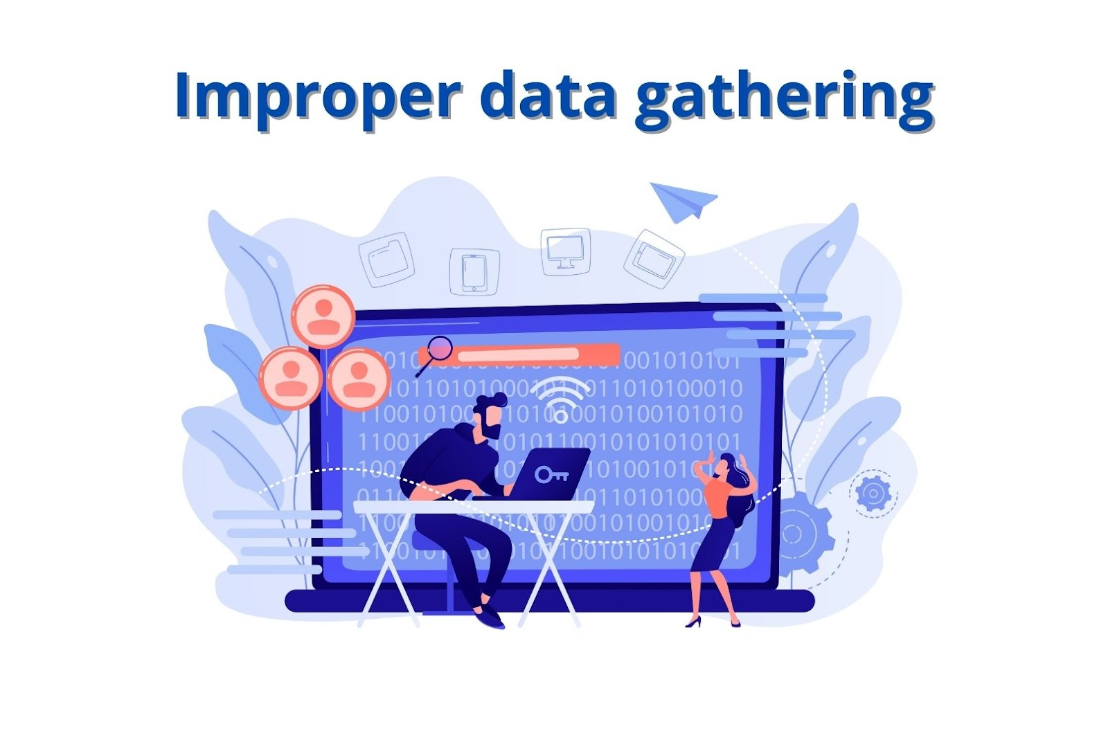 Improper data gathering