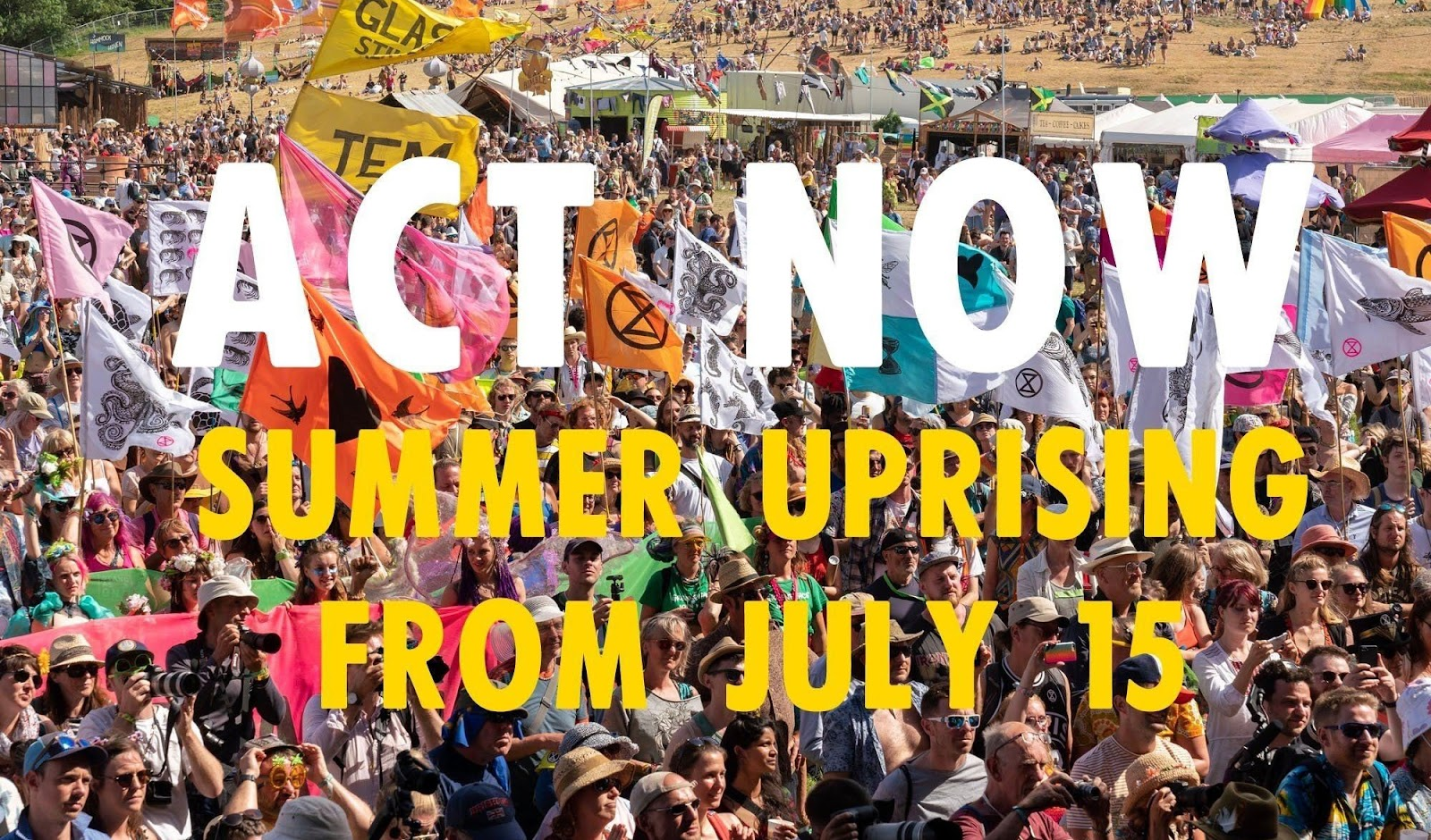 Act Now. Summer Uprising from July 15.