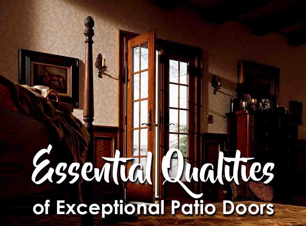 3 Essential Qualities Of Exceptional Patio Doors