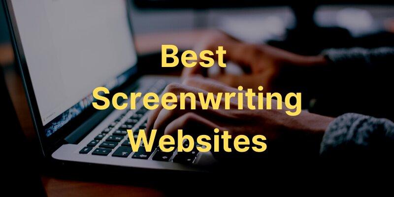 14 Best Screenwriting Websites to Learn Writing Screenplays