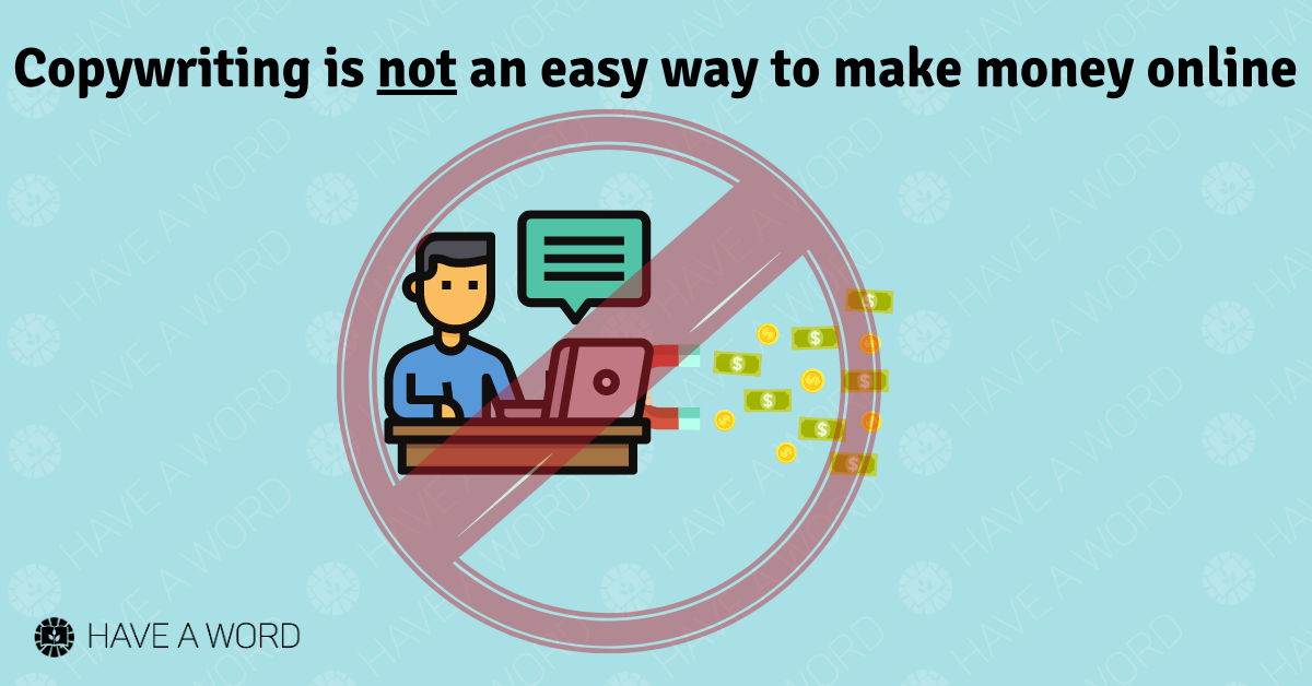 Copywriting is not an easy way to make money online