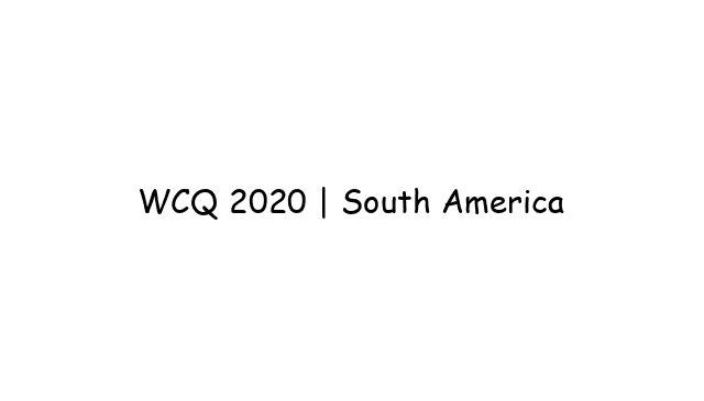 WCQ 2020   South America