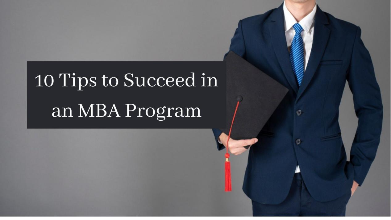10 Tips to Succeed in an MBA Program