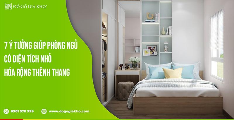 7 ý tưởng giúp phòng ngủ có diện tích nhỏ hóa rộng thênh thang