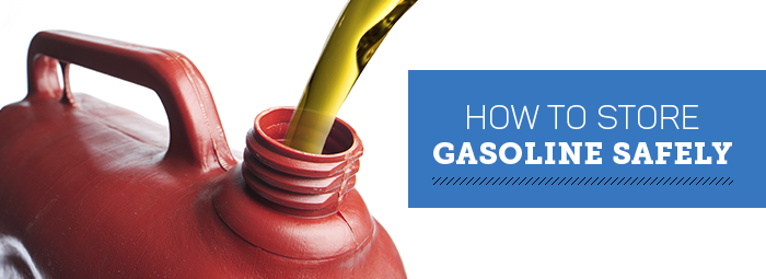 How To Store Gasoline Safely Over the Long Term