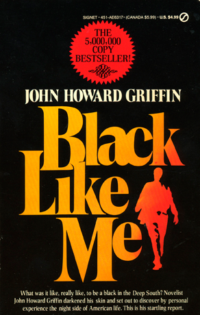 an analysis of the real life report of the experiences of the white author john howard griffin