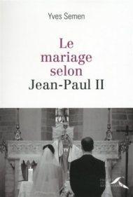 Yves Semen Le mariage selon Jean-Paul II