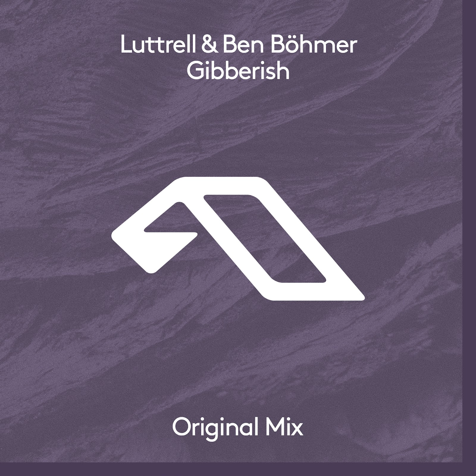 Luttrell & Ben Böhmer - Gibberish  Cover Art Courtesy: Anjunabeats