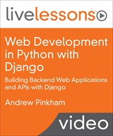 Online Web Development in Python with Django LiveLessons (Video Training): Building Backend Web Applications and APIs with Django Course by Pearson
