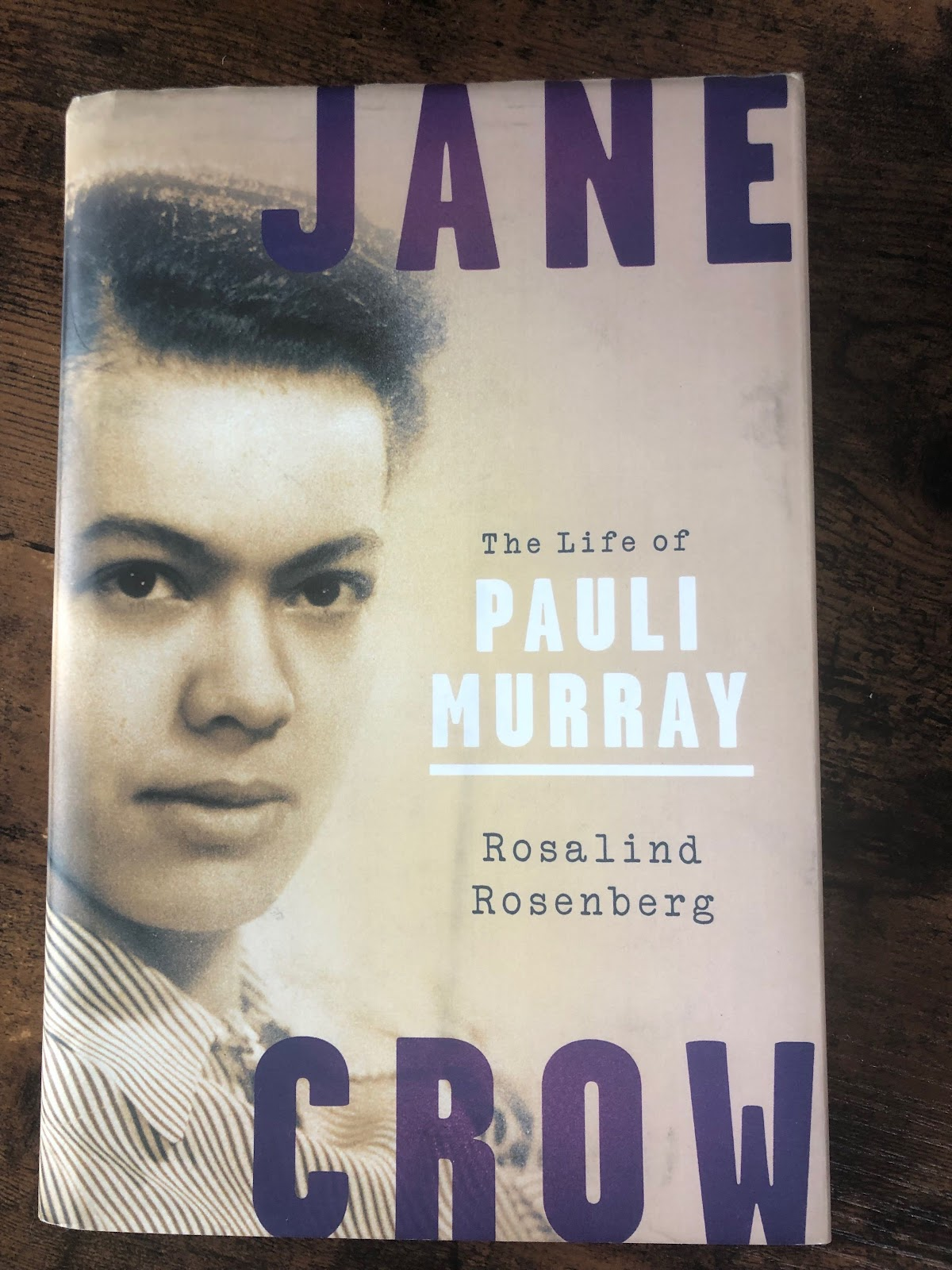 Jane Crow, the life of Pauli Murray