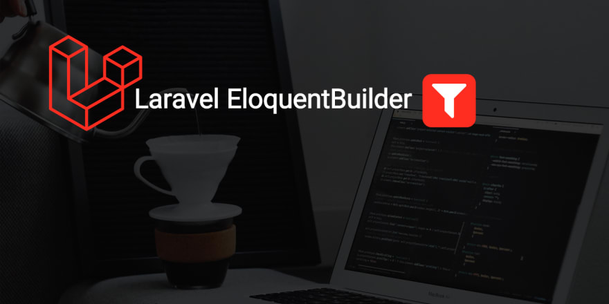 Advanced Eloquent Search Query Filters