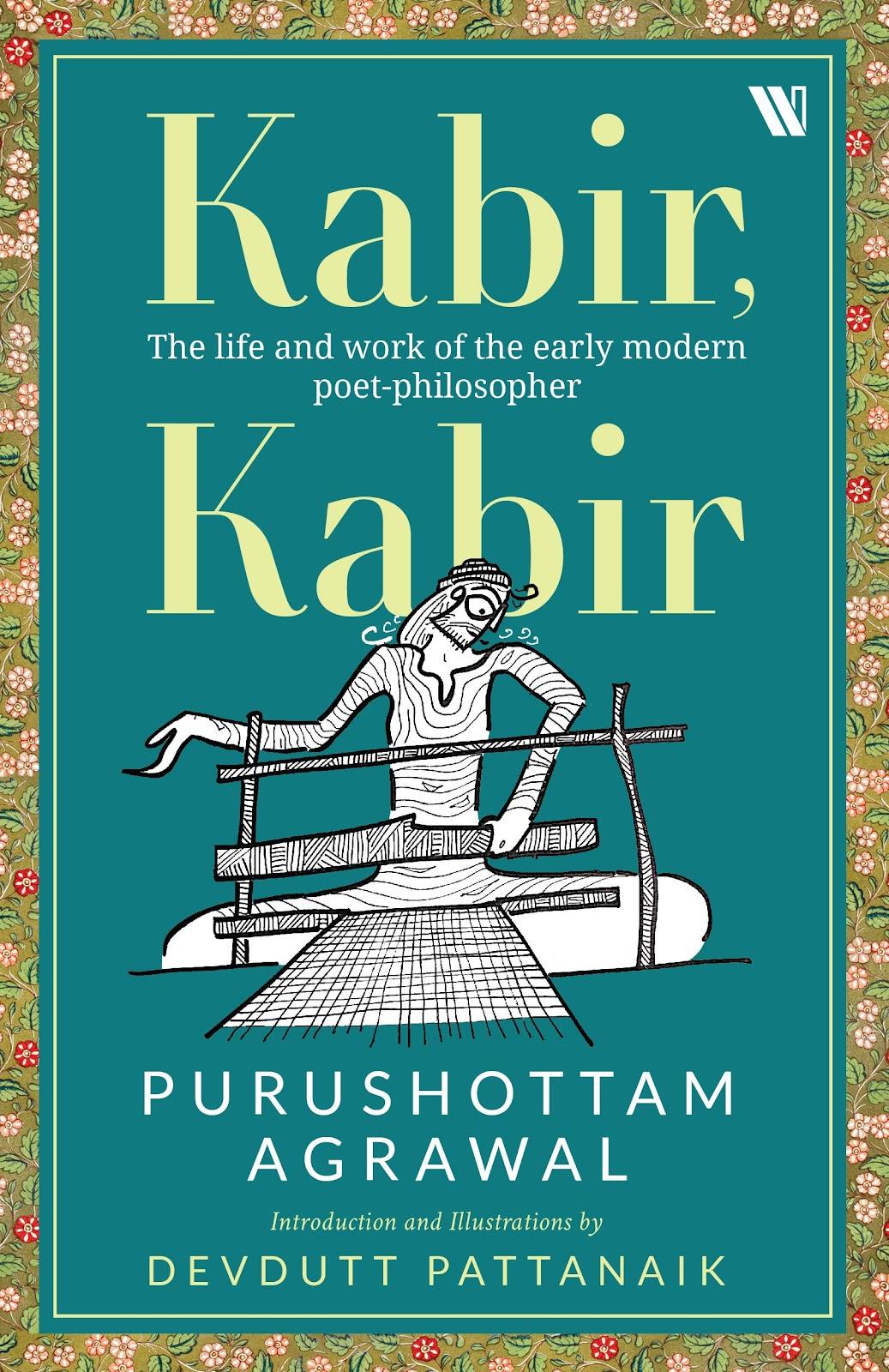 Buy Kabir, Kabir: The life and work of the early modern poet-philosopher  Book Online at Low Prices in India | Kabir, Kabir: The life and work of the  early modern poet-philosopher Reviews