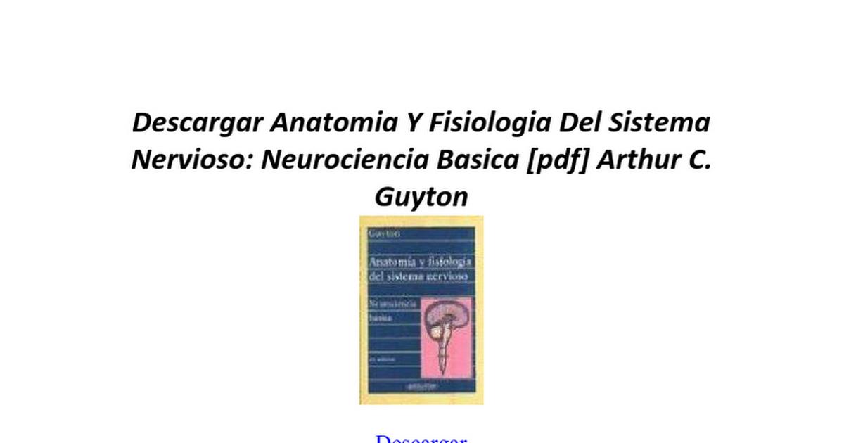 Anatomia Y Fisiologia Del Sistema Nervioso Neurociencia Basica ...