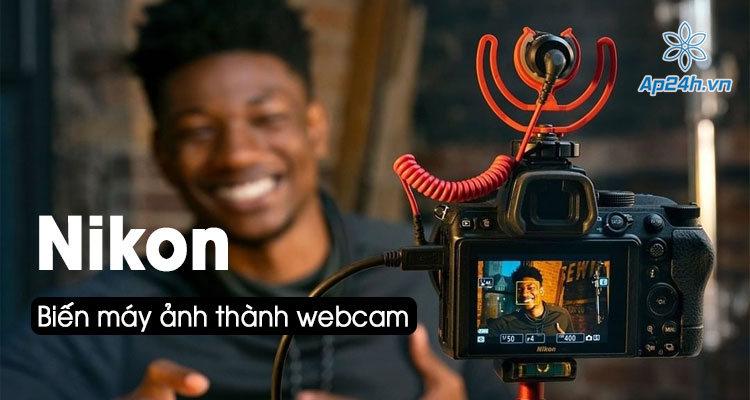 Bien may anh Nikon thanh webcam cho Mac va PC