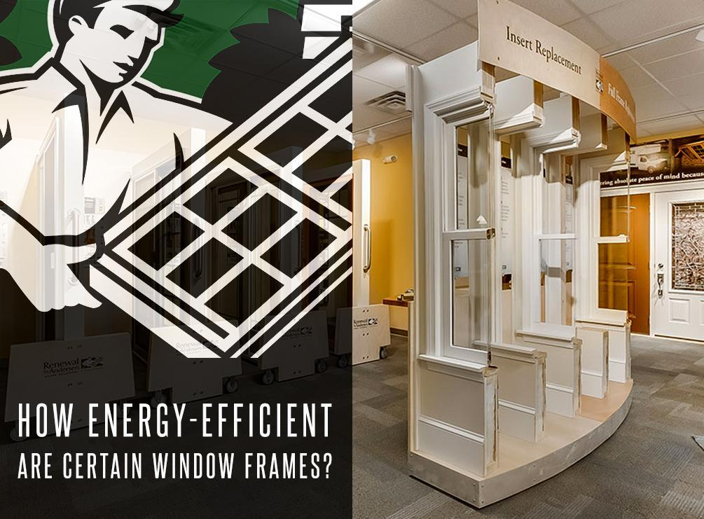 How energy efficient are certain window frames for Energy star vinyl windows
