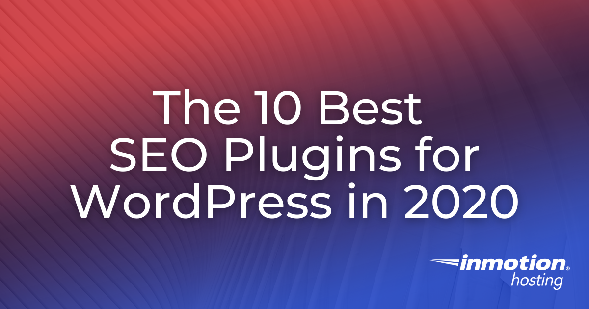 The 10 Best SEO Plugins for WordPress in 2020