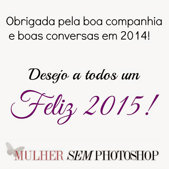 Primeiro post de 2015 - Mulher Sem Photoshop