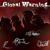 Global Warning, Vol. 1 (feat. Dj Nemoz, Y?, A.R.E.S., Warchild, El Infame)