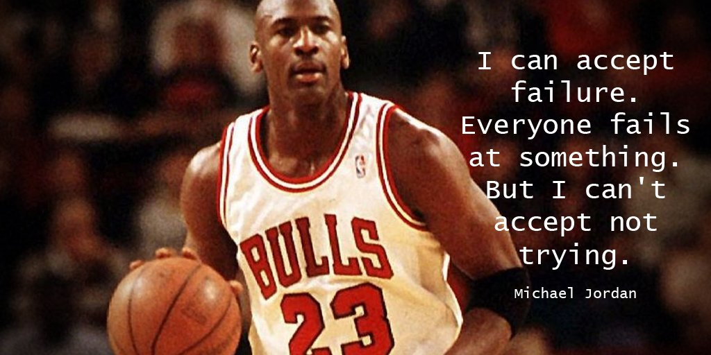 """David Hartshorne on Twitter: """"I can accept failure. Everyone fails at  something. But I can't accept not trying. - Michael Jordan #quote… """""""