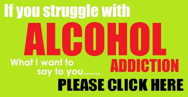 If you struggle with alcohol addiction - please click here.jpg