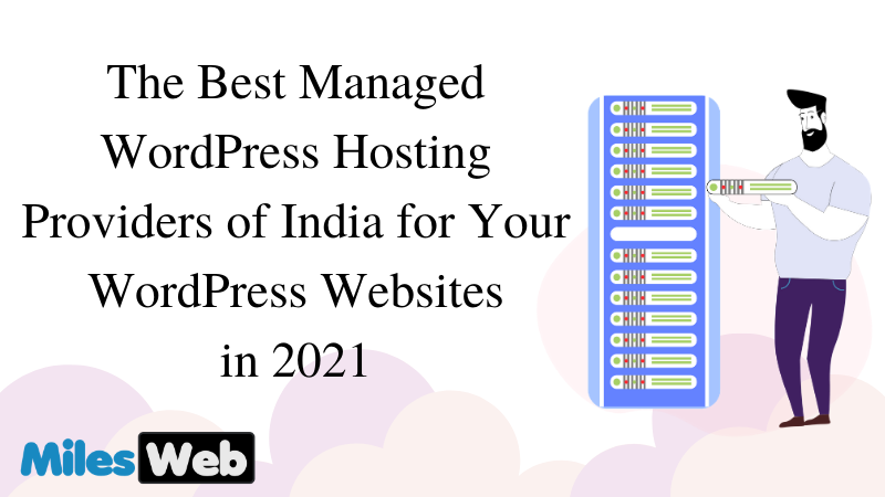 The Best Managed WordPress Hosting Providers of India for Your WordPress Websites in 2021