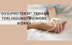 """OVO | Proteksi"" Tenang Terlindungi No More Worry"