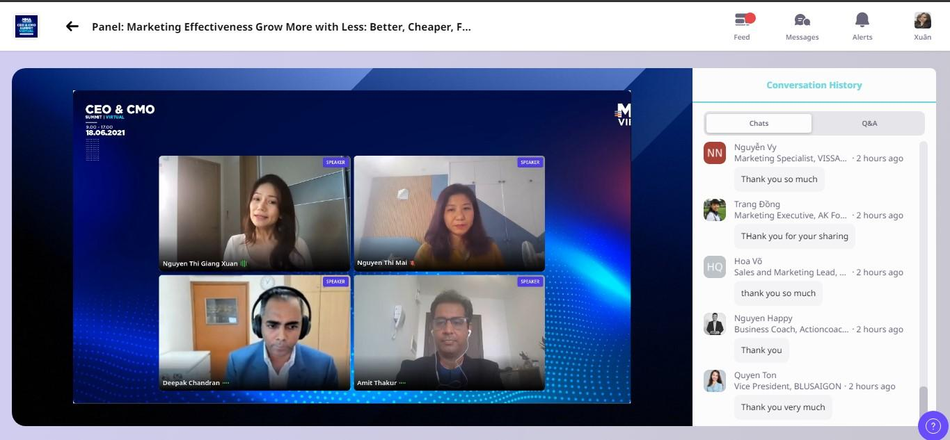 """May be an image of 4 people, screen and text that says """"Marketing Effectiveness Grow More with Less: Better, Cheaper, CEO & cmo 18.06.2021 Feed Messages Alerts Xuân VII Conversation SPEAKER Chats NguyenThi Xuan Marketing Specialist, VISSA... 2hours Mai much SPEAKER Marketing Executive, AKFo... 2hours Hank SPEAKER your sharing Marketing Lead, 2hours much Happy Actioncoac.. Quyen President, BLUSAIGON- 2hours Thank ver much"""""""