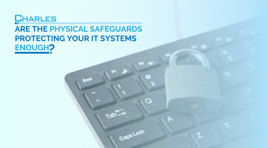 DFARS 252.204-7012: Are the physical safeguards protecting your IT systems enough?