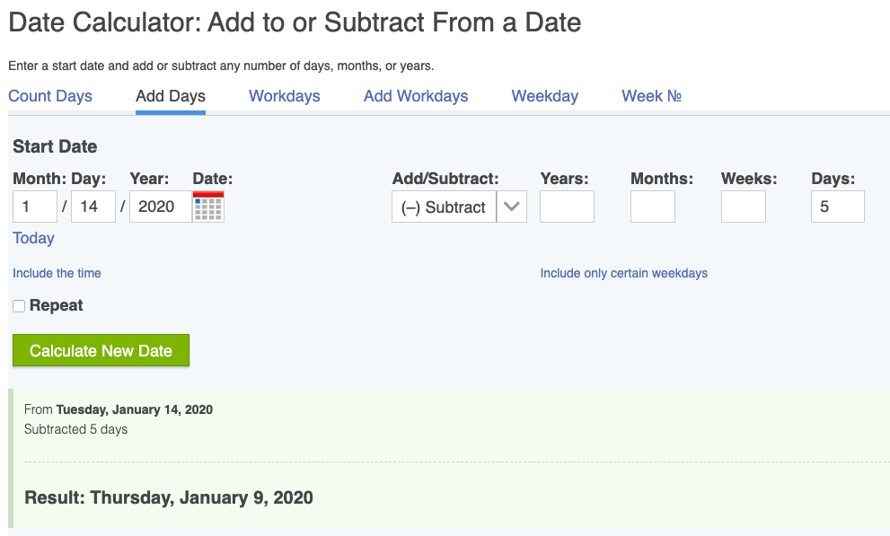 Date Calculator requires a start date and the total number of days to be subtracted.