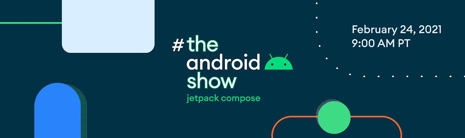 Android Show: Jetpack Compose, 2월 24일 오전 9시(PT)