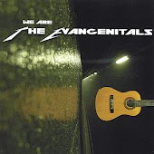 We Are The Evangenitals